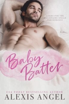 Baby Batter - billionaire contemporary romance novels by alexis angel