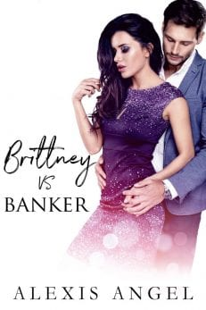 Brittney vs. Banker - contemporary romance from alexis angel