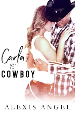 Carla vs. Cowboy - romance series from Alexis Angel