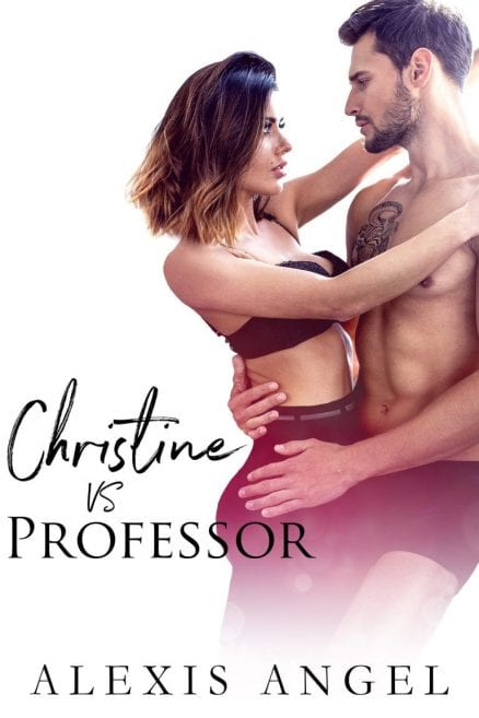 Christine vs. professor - steamy romance novels to read online by Alexis Angel