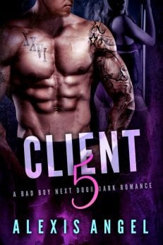 Client 5 - A Bad Boy Next Door Dark Billionaire Erotic Romance by Alexis Angel To Read Online