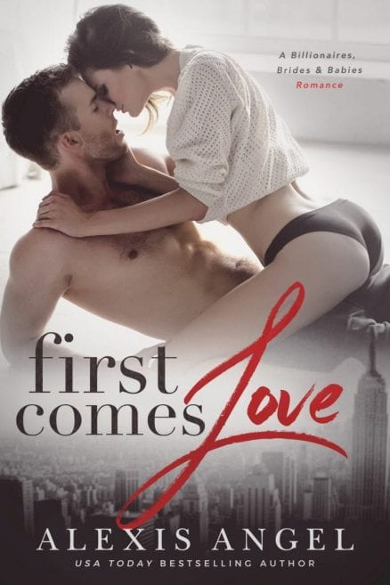 First Comes Love - alexis angel billionaire romance books online