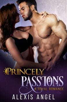 Princely Passions - A Royal Contemporary Billionaire Erotic Romance by Alexis Angel to read online