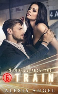 Stories From the 6 Train - An erotic contemporary romance anthology to read online from Alexis Angel