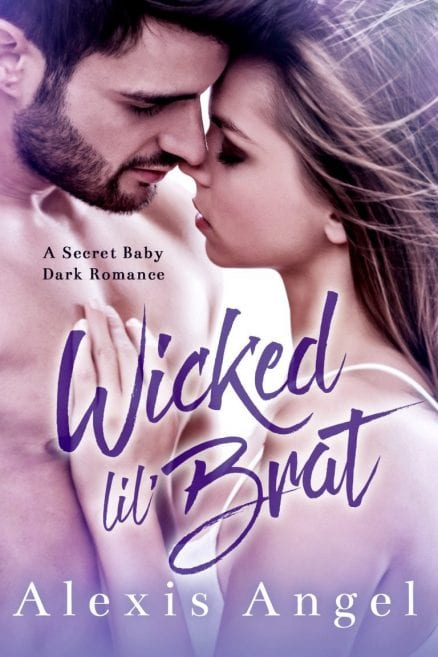 Wicked Lil' Brat - A Secret Baby Dark Romance by Alexis Angel