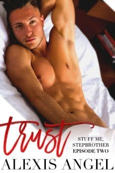 Trust - A taboo erotic contemporary romance by Alexis Angel