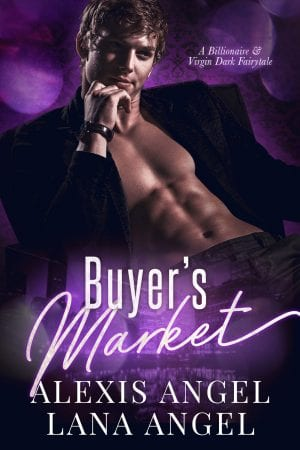 Buyer's Market - A Billionaire & Virgin Dark erotic contemporary romance novel to read online by Alexis Angel and Lana Angel
