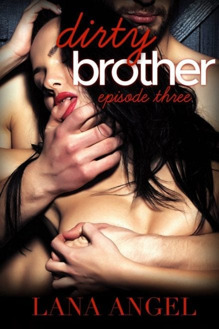 Dirty Brother - free erotic contemporary romance novels to read online by Alexis Angel