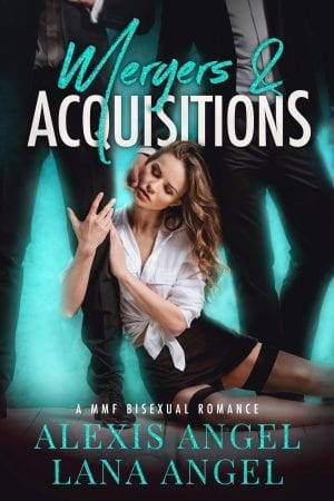 Mergers & Acquisitions - A MMF Bisexual contemporary romance novel to read online by Alexis Angel