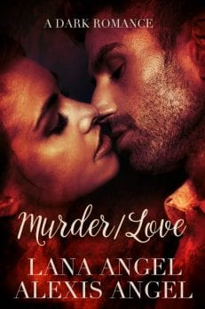 Murder Love - A dark romance novel to read online by Lana Angel and Alexis Angel