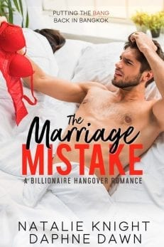 The Marriage Mistake - a billionaire hangover erotic contemporary romantic comedy by Natalie Knight and Daphne Dawn