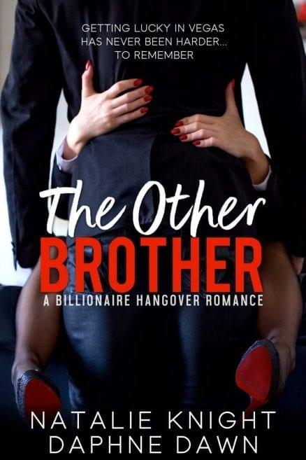 The Other Brother - a billionaire hangover erotic contemporary romance by Daphne Dawn and Natalie Knight