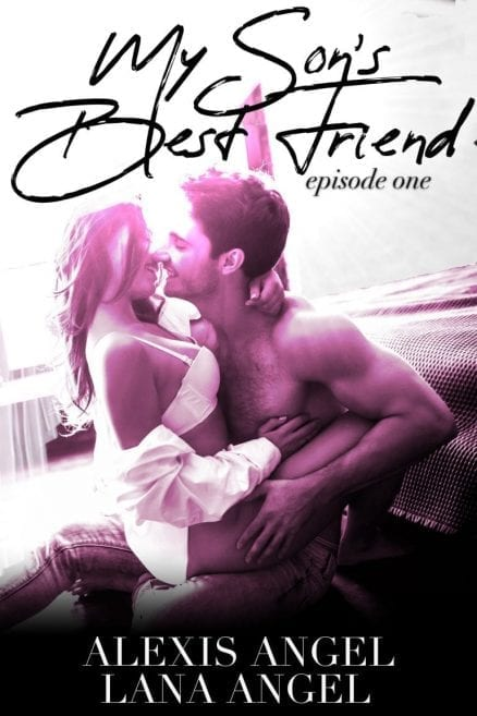 My Son's Best Friend - erotic taboo romance to read free online by Alexis Angel
