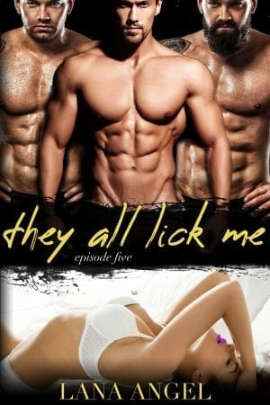 they all lick me - erotic romance series