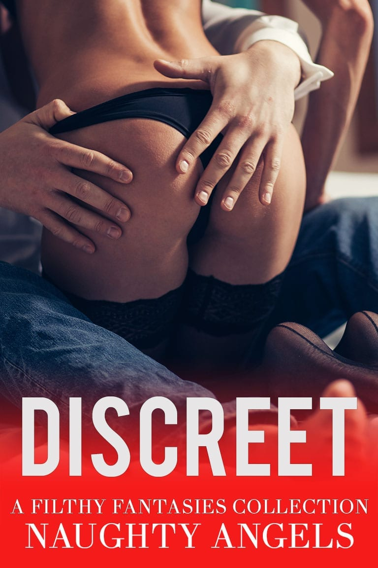 Discreet: A Filthy Fantasies Collection