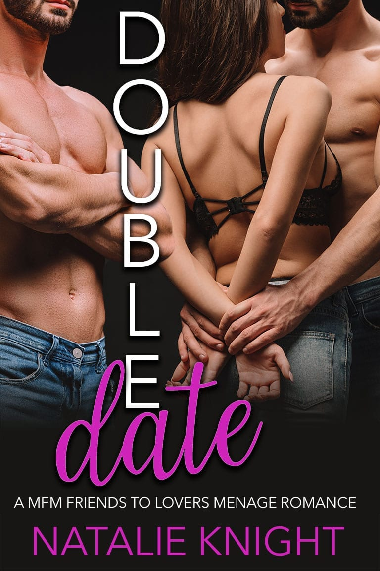 Double Date: A MFM Friends to Lovers Menage Romance