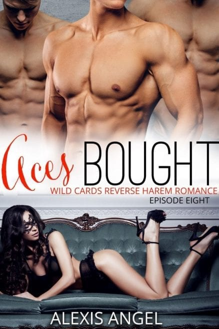 Aces Bought - Free erotic reverse harem contemporary romance to read free online by Alexis Angel
