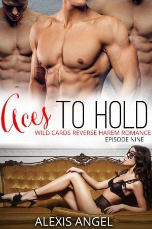 Aces to hold - free contemporary erotic reverse harem romance by Alexis Angel